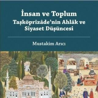 insan-ve-toplum-taskoprizadenin-ahlak-ve-siyaset-dusuncesi6db1213915a6ba64e3664f018a14c59faa - نسخة