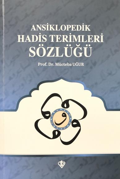 Mücteba Uğur - Ansiklopedik Hadis Terimleri Sözlüğü