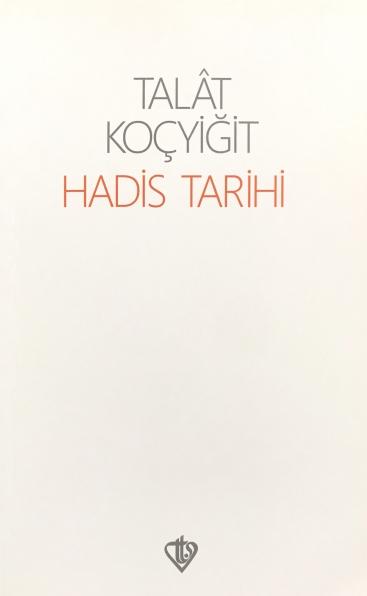 Talat Koçyiğit - Hadis Tarihi