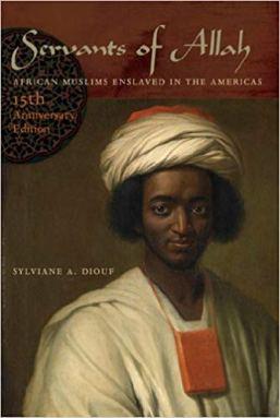 Servants of Allah African Muslims Enslaved in the Americas